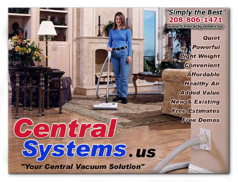 CentralSystems.us central vacuum systems of Idaho presents our central vacuum systems and accessories line. MD or ModernDay Central Vacuum Systems the Stealth, BlackHawk, Hayden and Turbo21 Power Brushes, Electric and air powered hoses. Simply, the central vacuum systems available in Boise Meridian Nampa caldwell Eagle Kuna Star Middleton McCall Idaho,